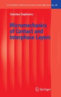 Stupkiewicz, Stanisław - Micromechanics of Contact and Interphase Layers, ebook