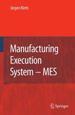 Kletti, Jürgen - Manufacturing Execution Systems — MES, ebook