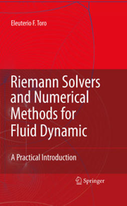 Toro, Eleuterio F. - Riemann Solvers and Numerical Methods for Fluid Dynamics, ebook