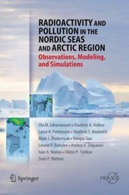 Johannessen, Ola M. - Radioactivity and Pollution in the Nordic Seas and Arctic Region, ebook