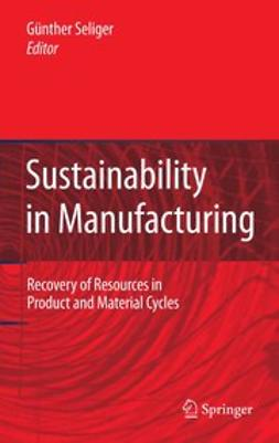 Seliger, Günther - Sustainability in Manufacturing, ebook