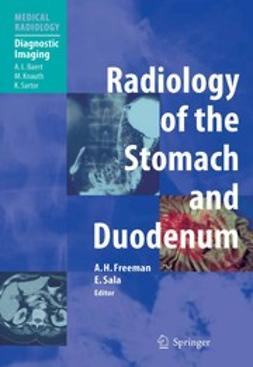 Freeman, Alan H. - Radiology of the Stomach and Duodenum, ebook