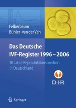 Bühler, Klaus - Das Deutsche IVF-Register 1996–2006, ebook