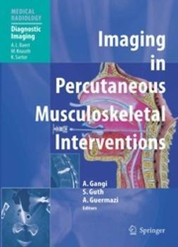 Gangi, Afshin - Imaging in Percutaneous Musculoskeletal Interventions, ebook