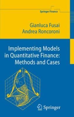 Fusai, Gianluca - Implementing Models in Quantitative Finance: Methods and Cases, ebook