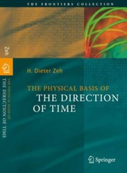 Zeh, H. Dieter - The Physical Basis of the Direction of Time, ebook