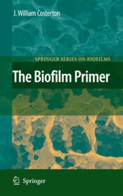 Costerton, J. William - The Biofilm Primer, ebook
