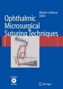 Macsai, Marian S. - Ophthalmic Microsurgical Suturing Techniques, ebook