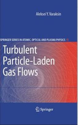 Varaksin, Aleksej Y. - Turbulent Particle-Laden Gas Flows, ebook