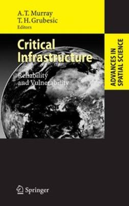 Grubesic, Tony H. - Critical Infrastructure, ebook