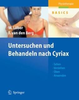 Berg, Frans - Untersuchen und Behandeln nach Cyriax, ebook