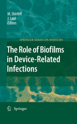 Leid, Jeff G. - The Role of Biofilms in Device-Related Infections, ebook