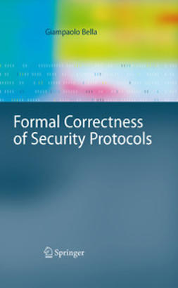 Bella, Giampaolo - Formal Correctness of Security Protocols, ebook