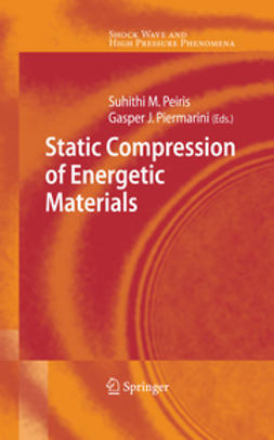 Peiris, Suhithi M. - Static Compression of Energetic Materials, ebook