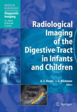 Blickman, Johan G. - Radiological Imaging of the Digestive Tract in Infants and Children, ebook