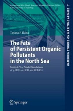 Ilyina, Tatjana P. - The Fate of Persistent Organic Pollutants in the North Sea, e-kirja