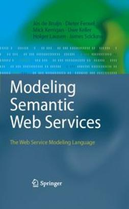 Bruijn, Jos - Modeling Semantic Web Services, ebook