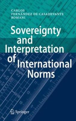 Romani, Carlos Fernández de Casadevante y - Sovereignty and Interpretation of International Norms, ebook