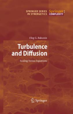 Bakunin, Oleg G. - Turbulence and Diffusion, ebook