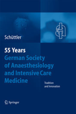 Schüttler, J. - 55 Years German Society of Anaesthesiology and Intensive Care Medicine, ebook