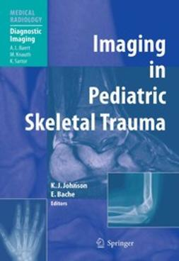 Johnson, Karl J. - Imaging in Pediatric Skeletal Trauma, ebook