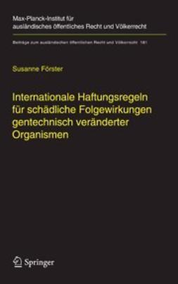 Förster, Susanne - Internationale Haftungsregeln für schädliche Folgewirkungen gentechnisch veränderter Organismen, ebook