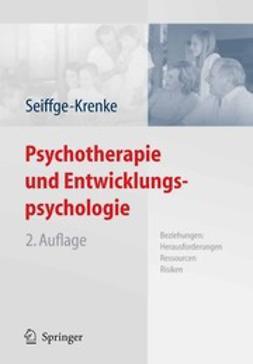 Seiffge-Krenke, Inge - Psychotherapie und Entwicklungspsychologie, ebook