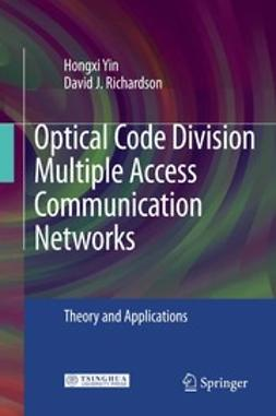 Richardson, David J. - Optical Code Division Multiple Access Communication Networks, ebook