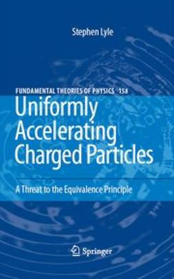 Lyle, Stephen N. - Uniformly Accelerating Charged Particles, e-bok