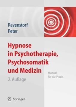 Revenstorf, Dirk - Hypnose in Psychotherapie, Psychosomatik und Medizin, ebook