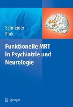 Fink, Gereon R. - Funktionelle MRT in Psychiatrie und Neurologie, ebook