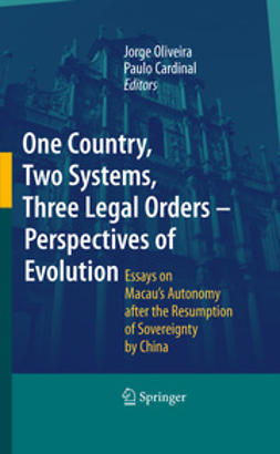 Oliveira, Jorge Costa - One Country, Two Systems, Three Legal Orders - Perspectives of Evolution, ebook