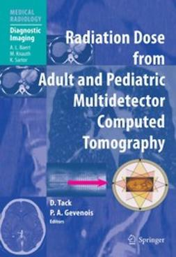 Gevenois, Pierre Alain - Radiation Dose from Adult and Pediatric Multidetector Computed Tomography, e-bok