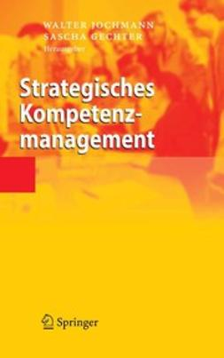 Gechter, Sascha - Strategisches Kompetenzmanagement, e-kirja