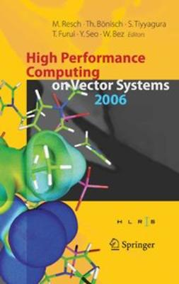 Bez, Wolfgang - High Performance Computing on Vector Systems 2006, ebook