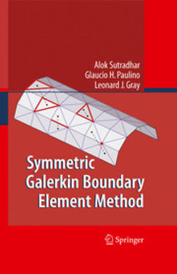Gray, Leonard J. - Symmetric Galerkin Boundary Element Method, ebook