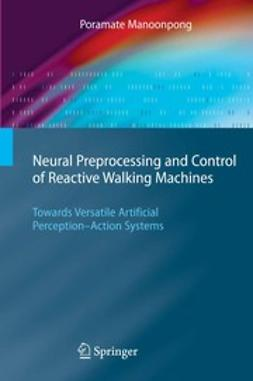 Manoonpong, Poramate - Neural Preprocessing and Control of Reactive Walking Machines, ebook