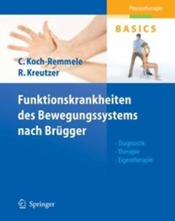 Koch-Remmele, Claudia - Funktionskrankheiten des Bewegungssystems nach Brügger, ebook