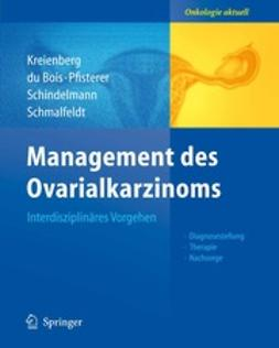 Kreienberg, Rolf - Management des Ovarialkarzinoms, ebook