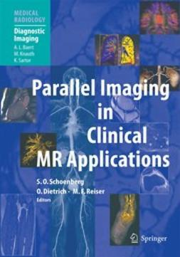 Schoenberg, Stefan O. - Parallel Imaging in Clinical MR Applications, e-bok