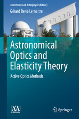 Lemaitre, Gérard René - Astronomical Optics and Elasticity Theory, ebook