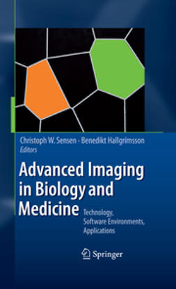 Sensen, Christoph W. - Advanced Imaging in Biology and Medicine, ebook