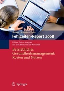 Badura, Bernhard - Fehlzeiten-Report 2008, ebook