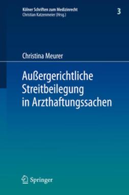 Katzenmeier, Christian - Außergerichtliche Streitbeilegung in Arzthaftungssachen, e-kirja