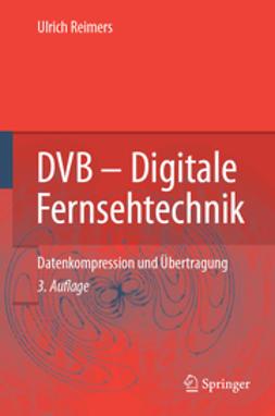 Reimers, Ulrich - DVB — Digitale Fernsehtechnik, ebook