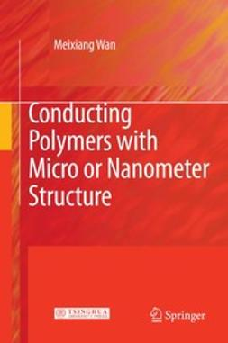 Wan, Meixiang - Conducting Polymers with Micro or Nanometer Structure, ebook