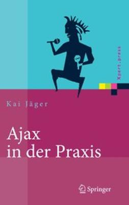 Jäger, Kai - Ajax in der Praxis, ebook
