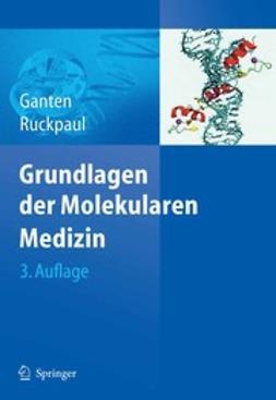 Ganten, Detlev - Grundlagen der Molekularen Medizin, ebook