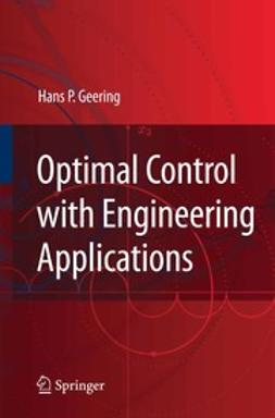 Geering, Hans P. - Optimal Control with Engineering Applications, e-kirja