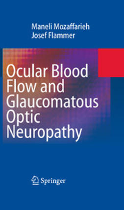 Flammer, Josef - Ocular Blood Flow and Glaucomatous Optic Neuropathy, ebook